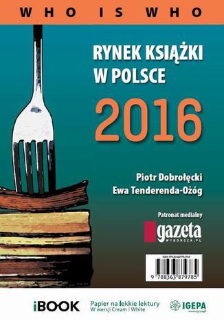 Okładka książki/ebooka Rynek książki w Polsce 2016. Who is who