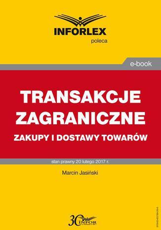 Okładka książki/ebooka TRANSAKCJE ZAGRANICZNE zakupy i dostawy towarów