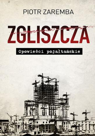 Okładka książki Zgliszcza. Opowieści pojałtańskie