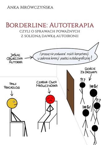 Okładka książki/ebooka Borderline: Autoterapia, czyli o sprawach poważnych z solidną dawką autoironii