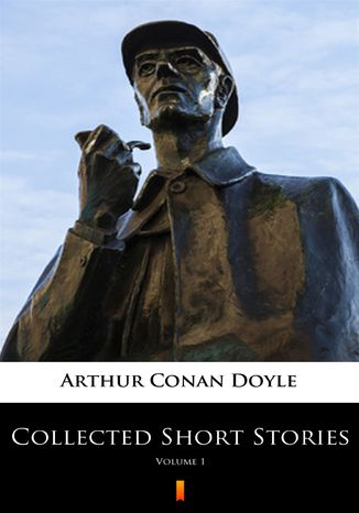Okładka książki Collected Short Stories (Vol. 1). Collected Short Stories. Volume 1