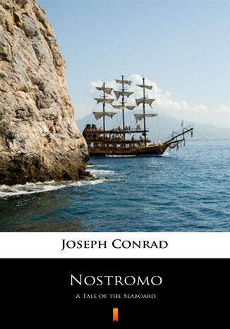 Okładka książki/ebooka Nostromo. A Tale of the Seaboard