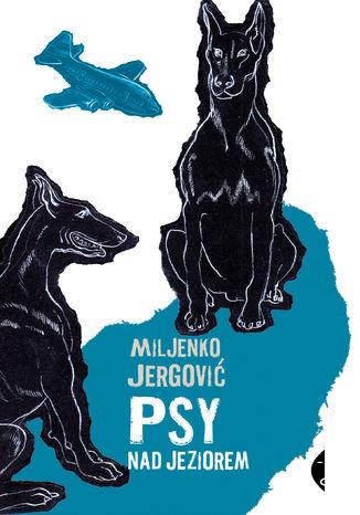 Okładka książki/ebooka Psy nad jeziorem
