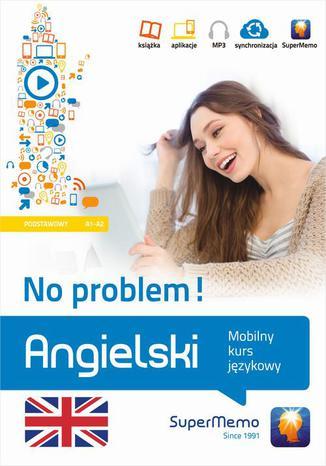 Okładka książki Angielski No problem! Mobilny kurs językowy (poziom podstawowy A1-A2)