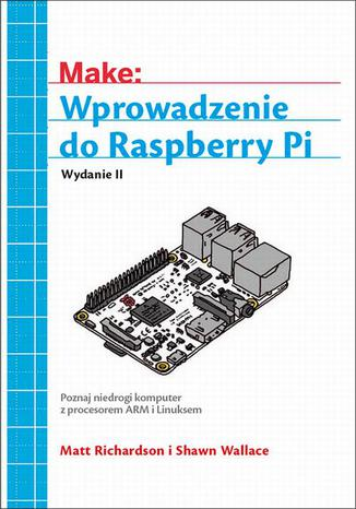 Okładka książki/ebooka Wprowadzenie do Raspberry Pi, wyd. II