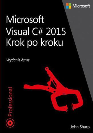 Okładka książki/ebooka Microsoft Visual C# 2015 Krok po kroku