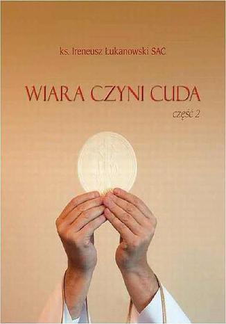 Okładka książki/ebooka Wiara czyni cuda cz. 2