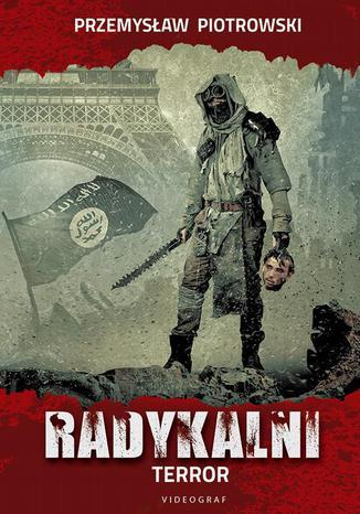 Okładka książki Radykalni. Terror