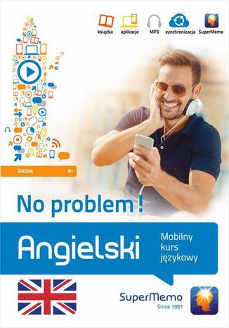 Okładka książki Angielski No problem! Mobilny kurs językowy (poziom średni B1)