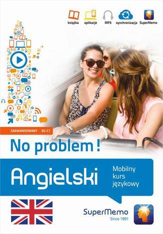 Okładka książki Angielski No problem! Mobilny kurs językowy (poziom zaawansowany B2-C1)