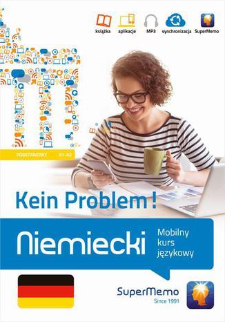 Okładka książki/ebooka Niemiecki Kein Problem! Mobilny kurs językowy (poziom podstawowy A1-A2)