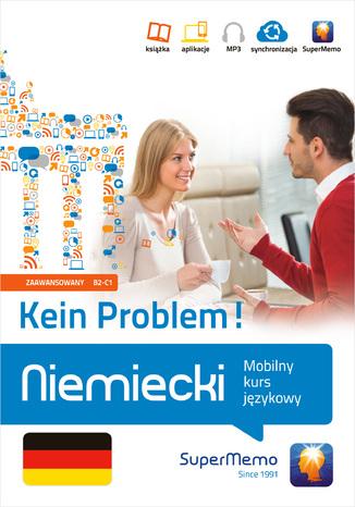 Okładka książki/ebooka Niemiecki Kein Problem! Mobilny kurs językowy (poziom zaawansowany B2-C1)