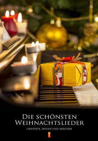 Okładka książki Die schönsten Weihnachtslieder. Liedtexte, Noten und Akkorde
