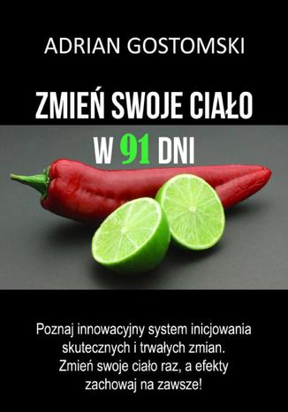 Okładka książki/ebooka Zmień swoje ciało w 91 dni