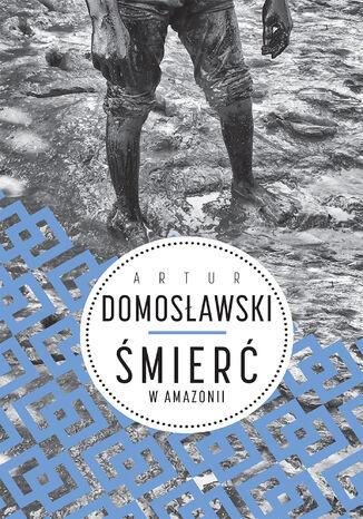 Okładka książki/ebooka Śmierć w Amazonii