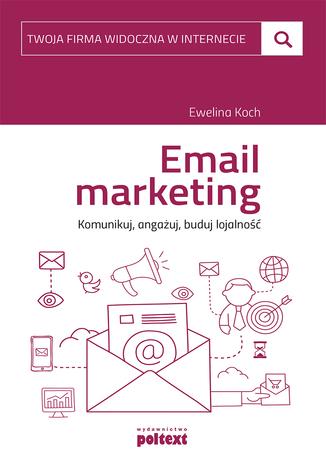 Okładka książki/ebooka Email marketing. Komunikuj, angażuj, buduj lojalność