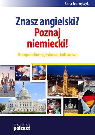 Okładka książki/ebooka Znasz angielski? Poznaj niemiecki! Kompendium językowo-kulturowe