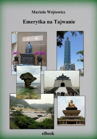Okładka książki/ebooka Emerytka na Tajwanie