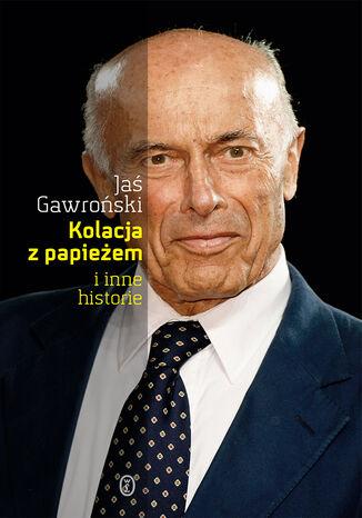 Okładka książki/ebooka Kolacja z papieżem i inne historie
