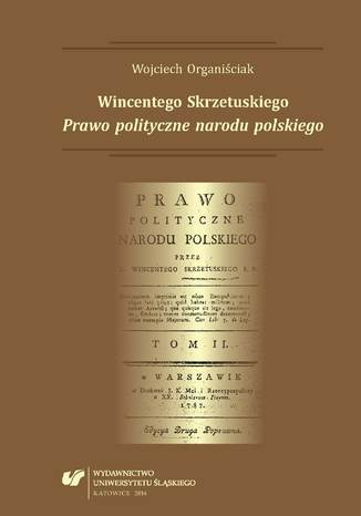 Okładka książki/ebooka Wincentego Skrzetuskiego 'Prawo polityczne narodu polskiego'