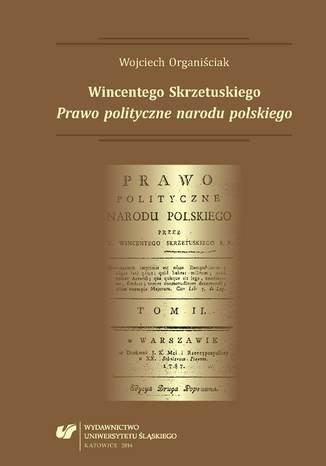 Okładka książki Wincentego Skrzetuskiego 'Prawo polityczne narodu polskiego'