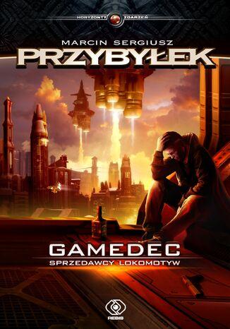 Okładka książki Gamedec (Tom 2). Gamedec. Sprzedawcy lokomotyw