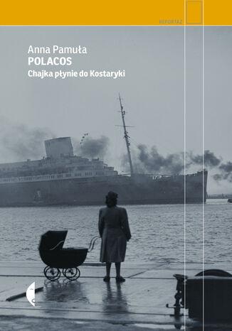 Okładka książki Polacos. Chajka płynie do Kostaryki