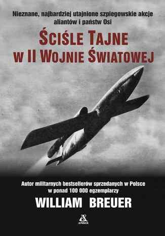 Okładka książki/ebooka Ściśle tajne w II wojnie światowej