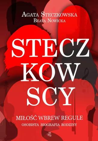 Okładka książki/ebooka Steczkowscy. Miłość wbrew regule