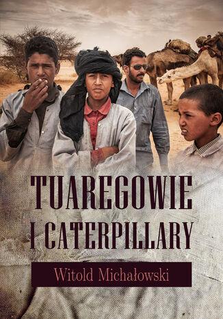 Okładka książki/ebooka Tuaregowie i caterpillary