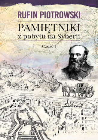 Okładka książki/ebooka Pamiętniki z pobytu na Syberii, część I