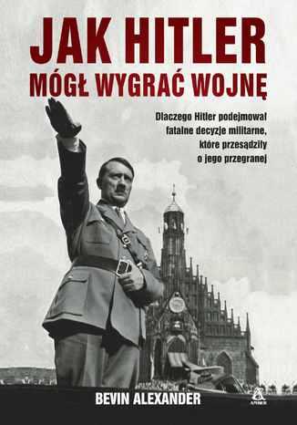 Okładka książki/ebooka Jak Hitler mógł wygrać wojnę