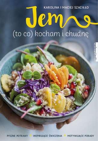 Okładka książki Jem (to co kocham) i chudnę
