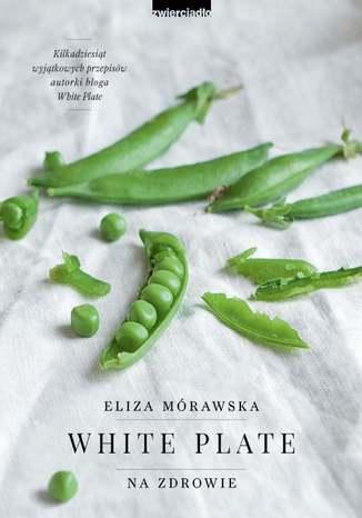 Okładka książki/ebooka White. Plate. Na zdrowie