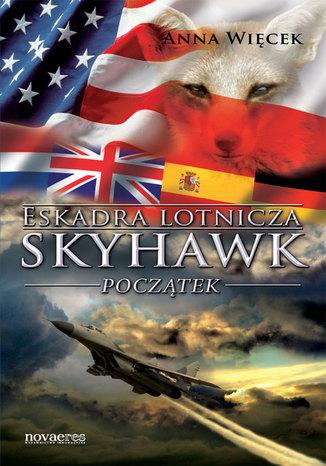 Okładka książki Eskadra lotnicza Skyhawk - Początek