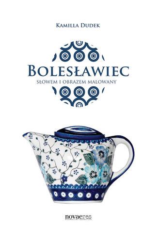 Okładka książki Bolesławiec słowem i obrazem malowany
