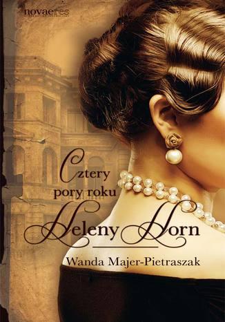 Okładka książki Cztery pory roku Heleny Horn