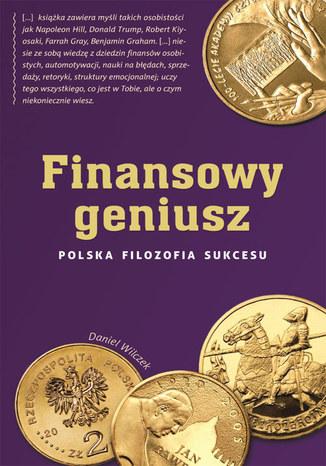 Okładka książki Finansowy geniusz. Polska filozofia sukcesu