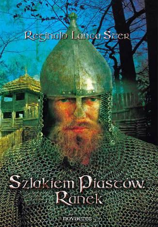 Okładka książki Szlakiem Piastów. Ranek