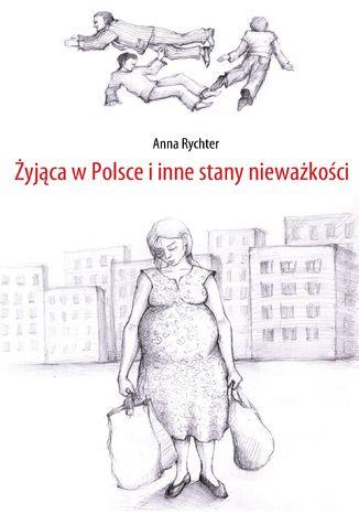 Okładka książki Żyjąca w Polsce i inne stany nieważkości