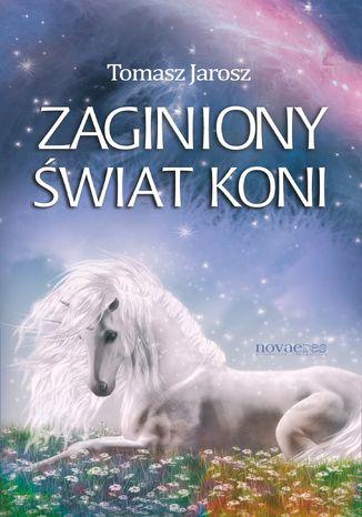 Okładka książki/ebooka Zaginiony świat koni
