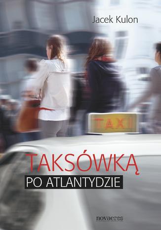 Okładka książki Taksówką po Atlantydzie