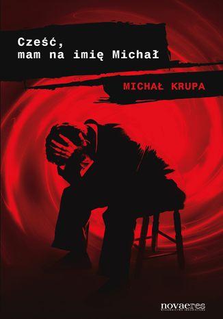 Okładka książki Cześć, mam na imię Michał