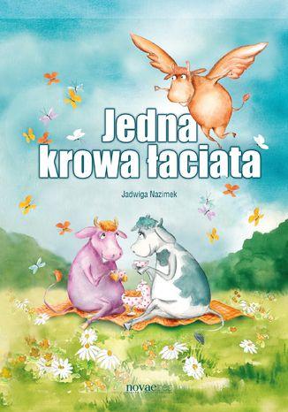 Okładka książki Jedna krowa łaciata