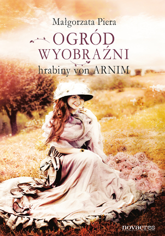 Okładka książki/ebooka Ogród wyobraźni hrabiny von Arnim