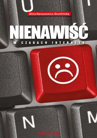 Okładka książki/ebooka Nienawiść w czasach internetu