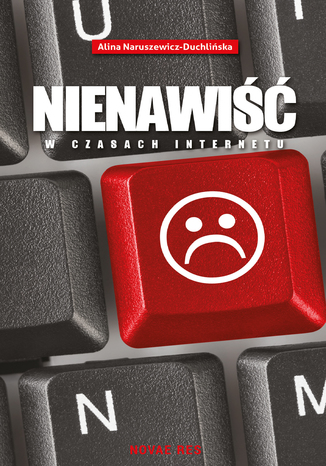 Okładka książki Nienawiść w czasach internetu