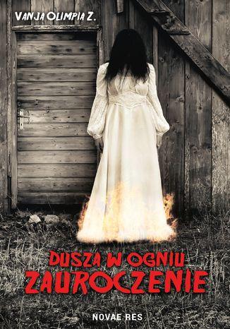 Okładka książki Dusza w ogniu. Zauroczenie