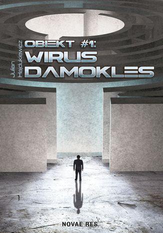 Okładka książki Obiekt #1: Wirus Damokles