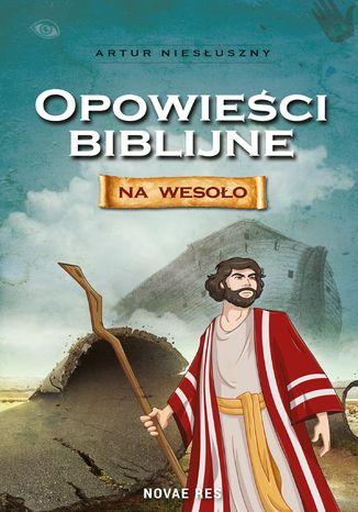 Okładka książki/ebooka Opowieści biblijne na wesoło